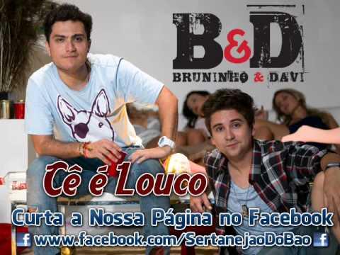 Baixar Bruninho e Davi - Cê é Louco (Lançamento TOP Sertanejo 2013 - Oficial)