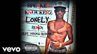 speaker-knockerz-lonely-remix-audio-ft-young-scooter.jpg
