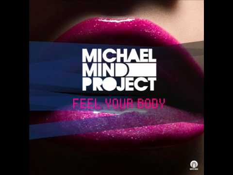 Michael Mind Project - Feel Your Body - Radio Edit