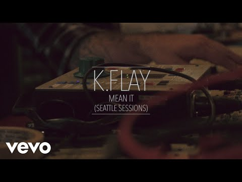 K.Flay - Mean It (Seattle Sessions)