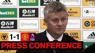 Manager's Press Conference | Wolves 1-1 United | Ole Gunnar Solskjaer | Premier League