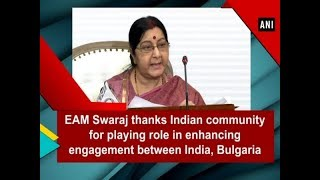 EAM Swaraj thanks Indian community for playing role in enhancing engagement between India, Bulgaria