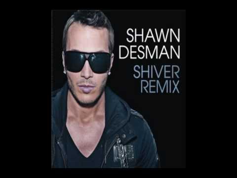Shawn Desman - Shiver (Dance Remix)
