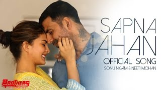 Sapna Jahan   Official Song   Brothers   Akshay Kumar, Jacqueline Fernandez