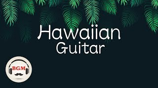 Relaxing Hawaiian Guitar Music - Instrumental Guitar Music For Work, Study