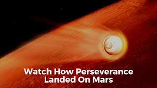 Watch How NASA's Perseverance Landed On Mars After 7 Minutes of Terror