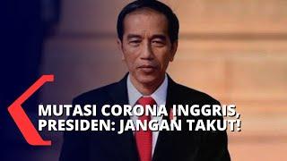 Presiden: Jangan Khawatir Virus Corona Inggris B117