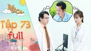 Bố là tất cả | tập 73 full: Bác sĩ Nhung kể sự thật về bệnh tình của ba Hiếu cho ba vợ Minh Nhân