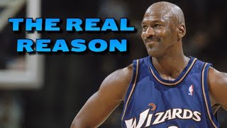 The REAL REASON Why Michael Jordan Played for the Wizards