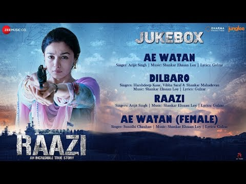 Raazi - Full Movie Audio Jukebox   Alia Bhatt   Shankar Ehsaan Loy