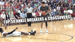TOP 50 ANKLE BREAKERS & CROSSOVERS OF ALL-TIME!