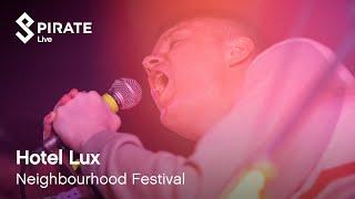 Hotel Lux - The Last Hangman   Neighbourhood 2019   Pirate Live