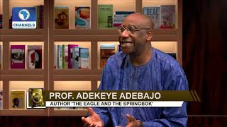 Adekeye Adebajo Reviews His Book 'The Eagle And the Springbok' Pt.2 |Channels Bookclub|
