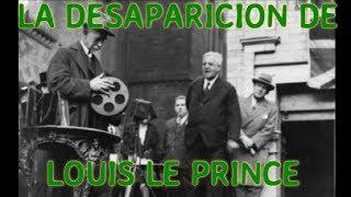el extraño caso de desaparicion del creador del cine - louis le prince