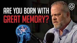 Are People Born with Great Memory or is it a Learned Skill?