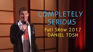 Daniel Tosh FULL Stand Up - Completely Serious [2007]