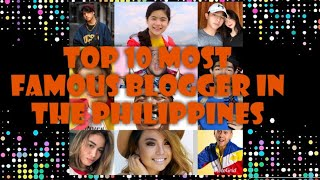 THE TOP 10 FAMOUS BLOGGER IN THE PHILIPPINES NEW UPDATE