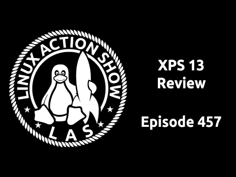 XPS 13 Review | Linux Action Show 457