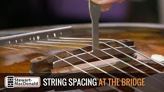 Watch the Trade Secrets Video, Setting the string spacing at the bridge