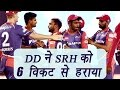 IPL 2017: Delhi beat Hyderabad by 6 wickets..