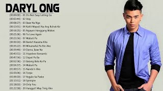 Daryl Ong Nonstop Songs 2018 - The Best Of Daryl Ong - OPM Filipino Music