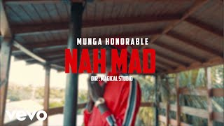 MUNGA HONORABLE - NAH MAD