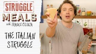 The Italian Struggle | Struggle Meals