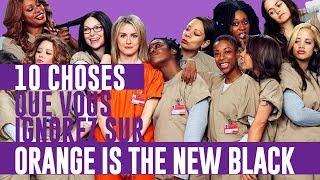 ORANGE IS THE NEW BLACK : 10 CHOSES QUE VOUS IGNOREZ SUR LA SÉRIE !