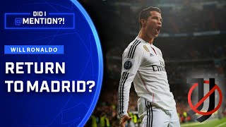Should Ronaldo Transfer to Real Madrid? | Did I Mention?! | UCL on CBS Sports