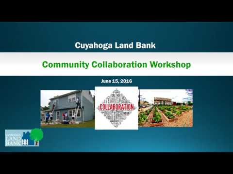 Cuyahoga Land Bank Community Collaboration Workshop 2016