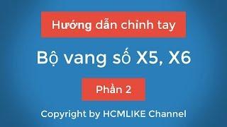 [HCM060] Hướng dẫn chỉnh tay Bộ vang số X5, X6 - Phần 2