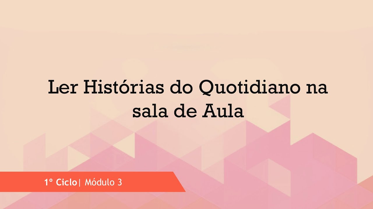 Ler Histórias do Quotidiano na sala de Aula