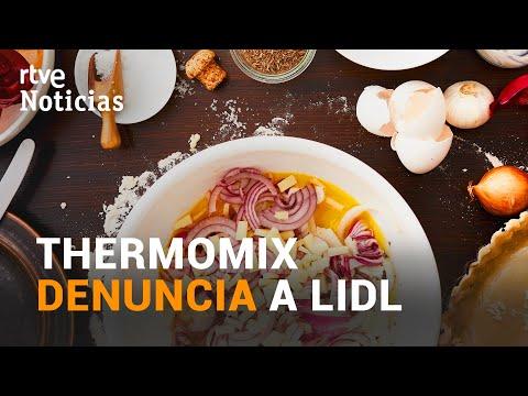 THERMOMIX lleva a LIDL a los tribunales por PLAGIO | RTVE
