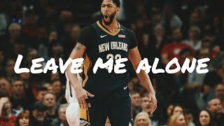 Anthony Davis - Leave Me Alone (Flipp Dinero) Trade Mix
