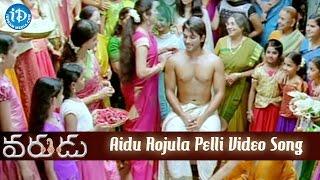 Varudu Telugu Movie - Aidu Rojula Pelli Video Song || Allu Arjun || Bhanushree Mehra || Arya