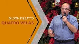 08/01/20 - Quatro velas - Gilson Pizzatto