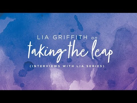 Get To Know Lia Griffith - Taking The Leap
