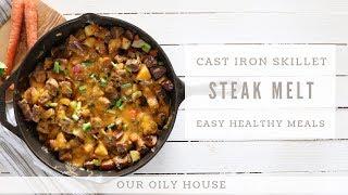 Healthy One Pot Meal | Cast Iron Skillet Steak Melt Dinner Recipe