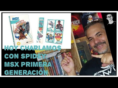 Hoy Charlamos con Spidey: MSX Primera Generación