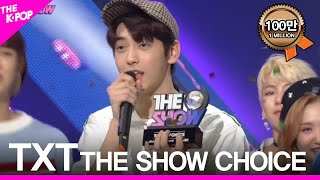 "TOMORROW X TOGETHER(TXT),  The First ""THE SHOW CHOICE"" [THE SHOW 190312]"