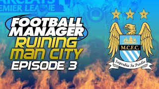 Ruining Manchester City - Episode Three | Football Manager 2015