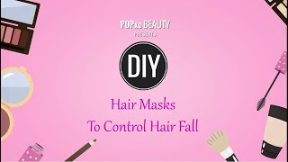 DIY Hair Masks To Control Hair Fall - POPxo Beauty