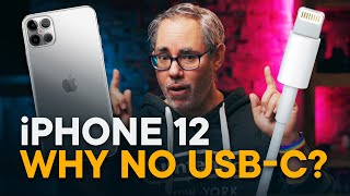 iPhone 12 — Why No USB-C?