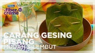 Resep Ramadhan FiberCreme TV - Menu Buka Puasa - Garang Gesing Pisang Mudah & Lembut