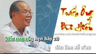 Trách Ai Vô Tình -  Chế hát chữ giáo sư Bùi Hiền
