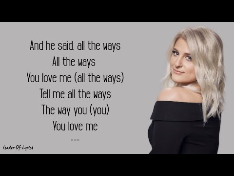 Meghan Trainor - ALL THE WAYS (Lyrics)