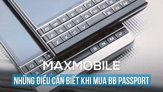 BlackBerry PassPort tại MaxMobile: Những điều cần biết và cách phân biệt!