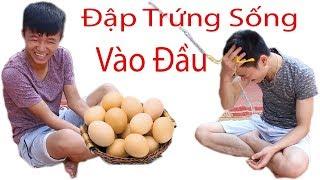 Hữu Bộ | Trò Đùa Đập Trứng Sống Vào Đầu - PRANK EGG