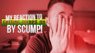 MY REACTION TO GETTING TURNED ON BY SCUMP!