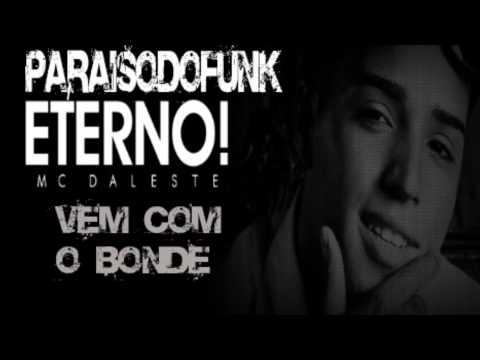 Baixar MC Daleste - Vem com o bonde - Música Nova 2013